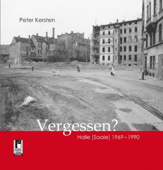 Kersten_Peter_Vergessen_Halle (Saale) 1969-1990