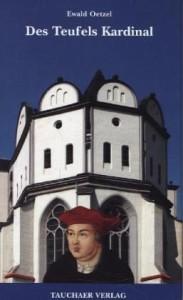 Oetzel_Ewald_Des Teufels Kardinal