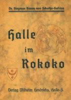 Schultze-Galléra_Siegmar Baron von_Halle im Rokoko