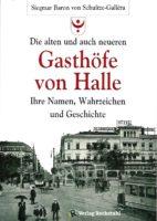 schultze-gallera_siegmar-baron-von_die-alten-und-auch-neueren-gasthoefe-von-halle